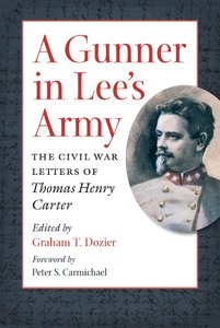A Gunner in Lee's Army: The Civil War Letters of Thomas Henry Carter [Paperback]